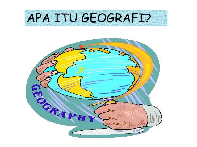 Benarkah Geografi sebagai Ilmu Pengetahuan Sosial?